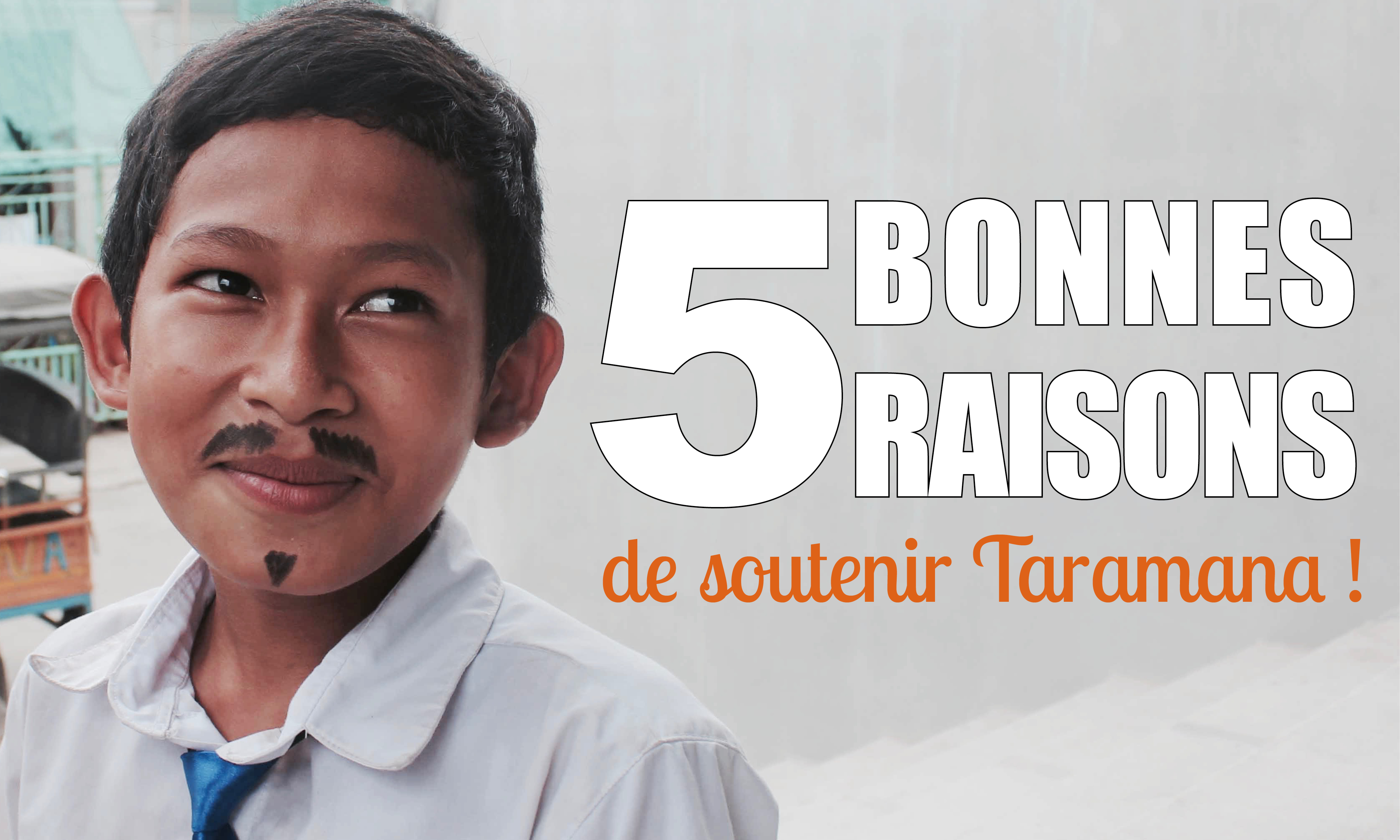 5 bonnes raisons de donner à Taramana